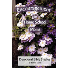 Encouragement for Home School Moms (Book 1)