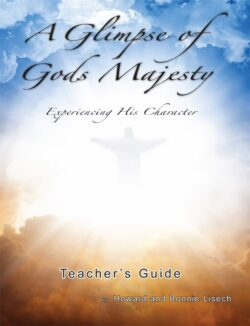 A Glimpse of God's Majesty – Experiencing His Character (Teacher's Guide)
