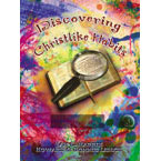 (Christian School) Discovering Christlike Habits Student Workbook (Book 3) (8th, or 9th grade)