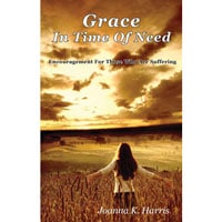 Grace In Time Of Need - Encouragement For Those Who Are Suffering eBOOK